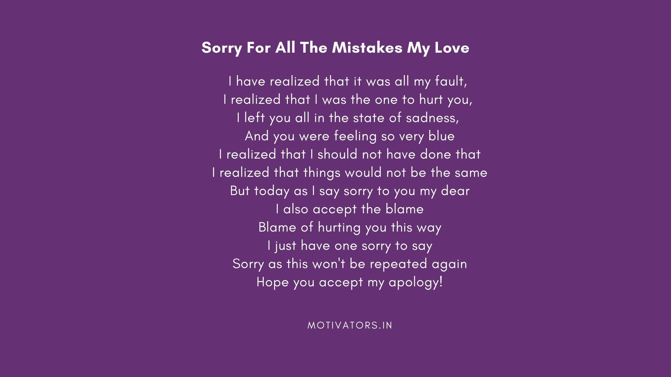 Sorry For All The Mistakes My Love