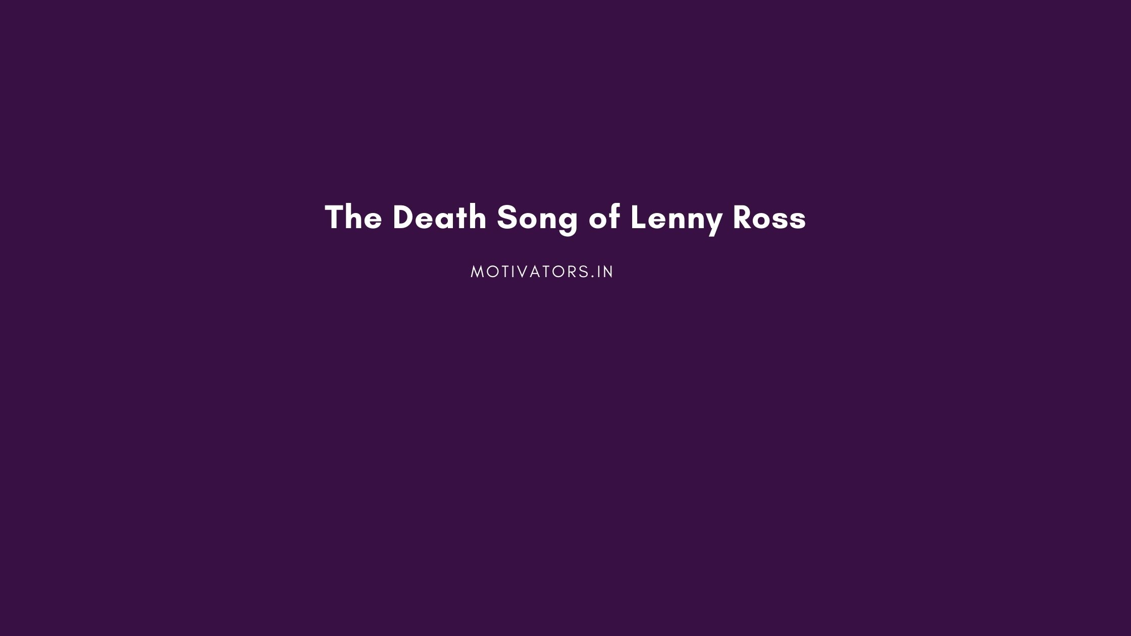 The Death Song of Lenny Ross