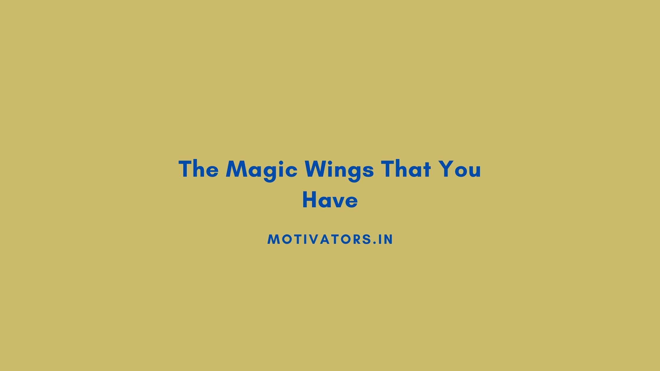 The Magic Wings That You Have