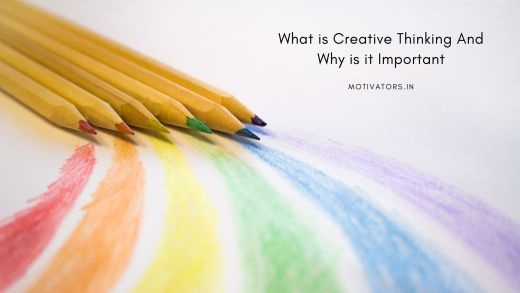 What is Creative Thinking And Why is it Important