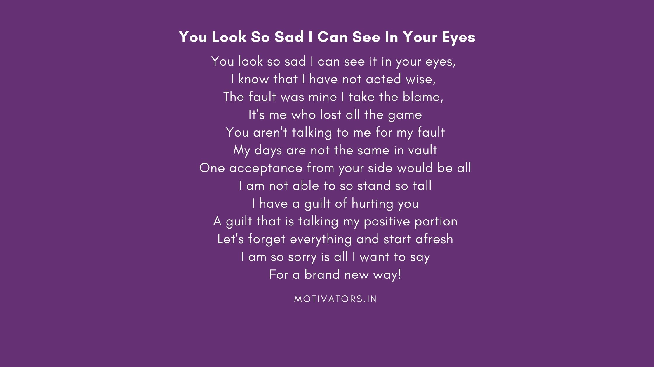 You Look So Sad I Can See In Your Eyes