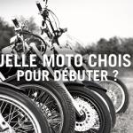 Quelle moto pour débuter ?
