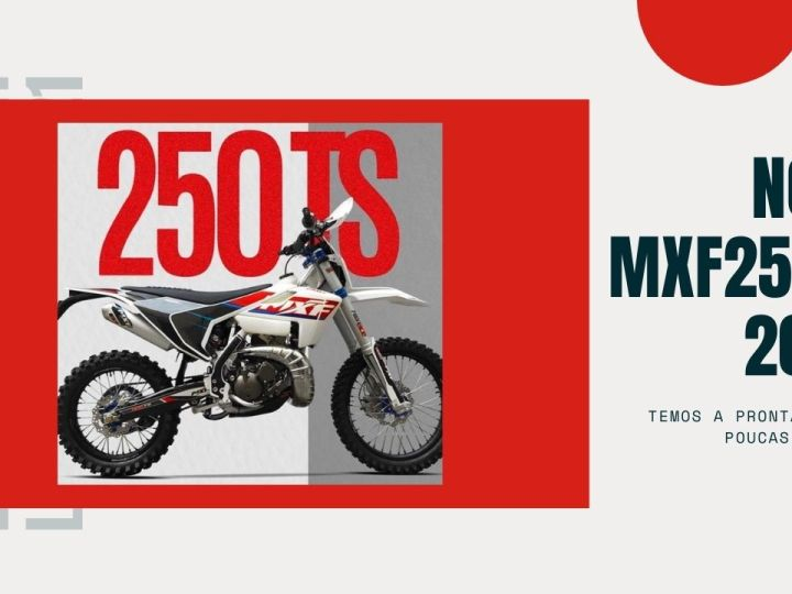 NOVA MXF 250 TS 2021, veja como ficou!