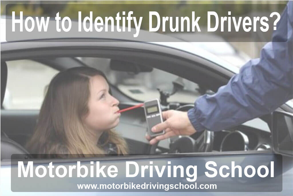 how to identify drunk drivers