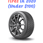 Top 11 Best Cheap Tires in 2020 (Under $100)