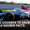 Saying goodbye to Sauber with 10 SAUBER FACTS