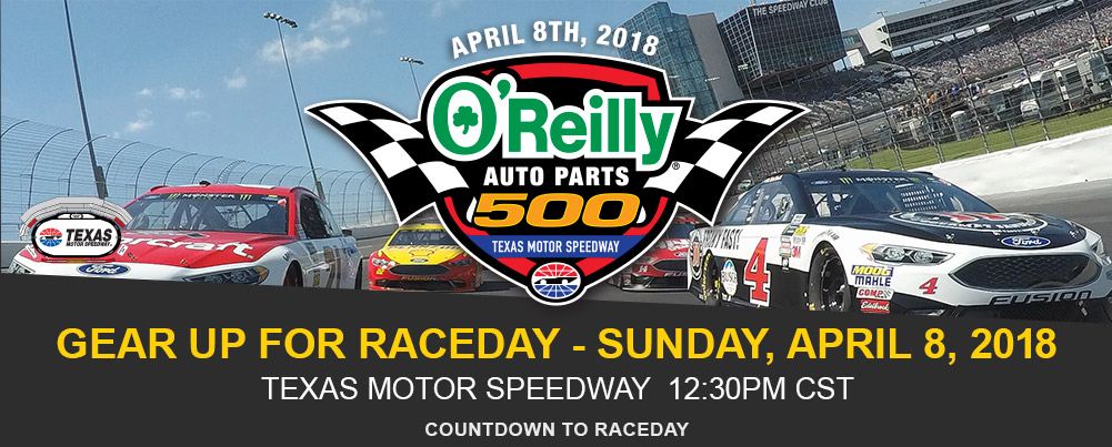 OREILLY AUTO PARTS 500 . GEAR UP FOR RACEDAY - SUNDAY, APRIL 8 2018. Countdown to Raceday