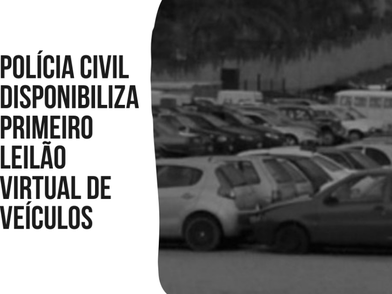 Polícia Civil disponibiliza primeiro leilão virtual de veículos