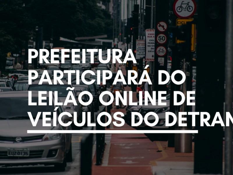 Prefeitura participará do leilão online de veículos do Detran