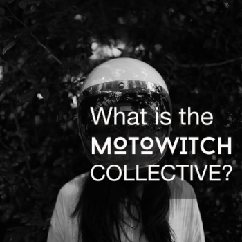WHAT IS THE MOTOWITCH COLLECTIVE?