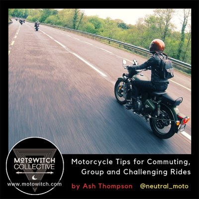 Top Motorcycle tips on commuting, group and long motorbike trips.