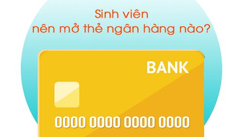 sinh viên nên mở thẻ ngân hàng nào-