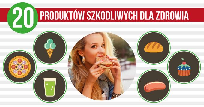 20 produktów, które są szkodliwe dla zdrowia (unikaj ich!)