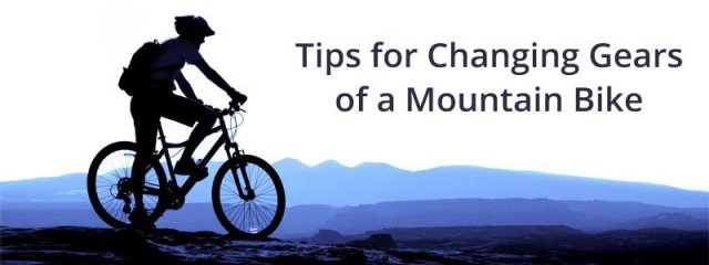 Tips for Changing Gears of a Mountain Bike