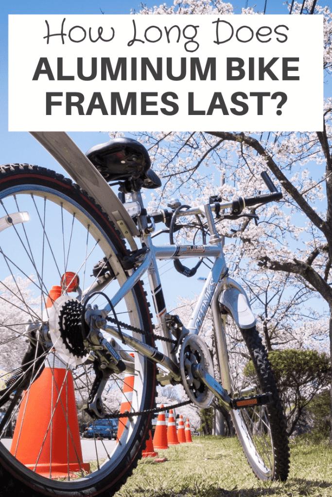 how long do aluminum bike frames last