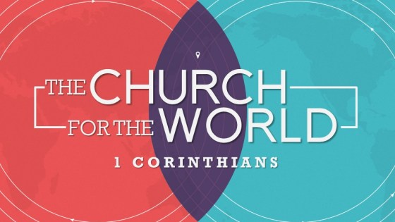 1 Corinthians: The Church For The World