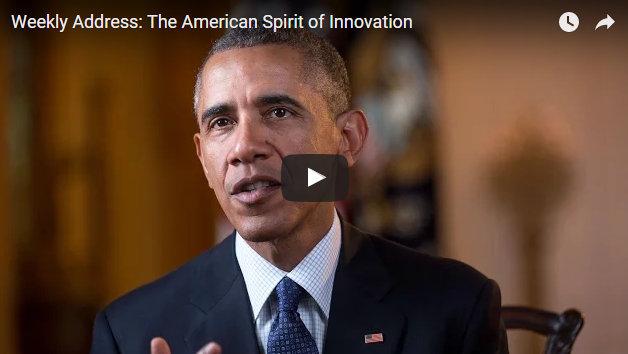 President Obama's Weekly Address: The American Spirit of Innovation