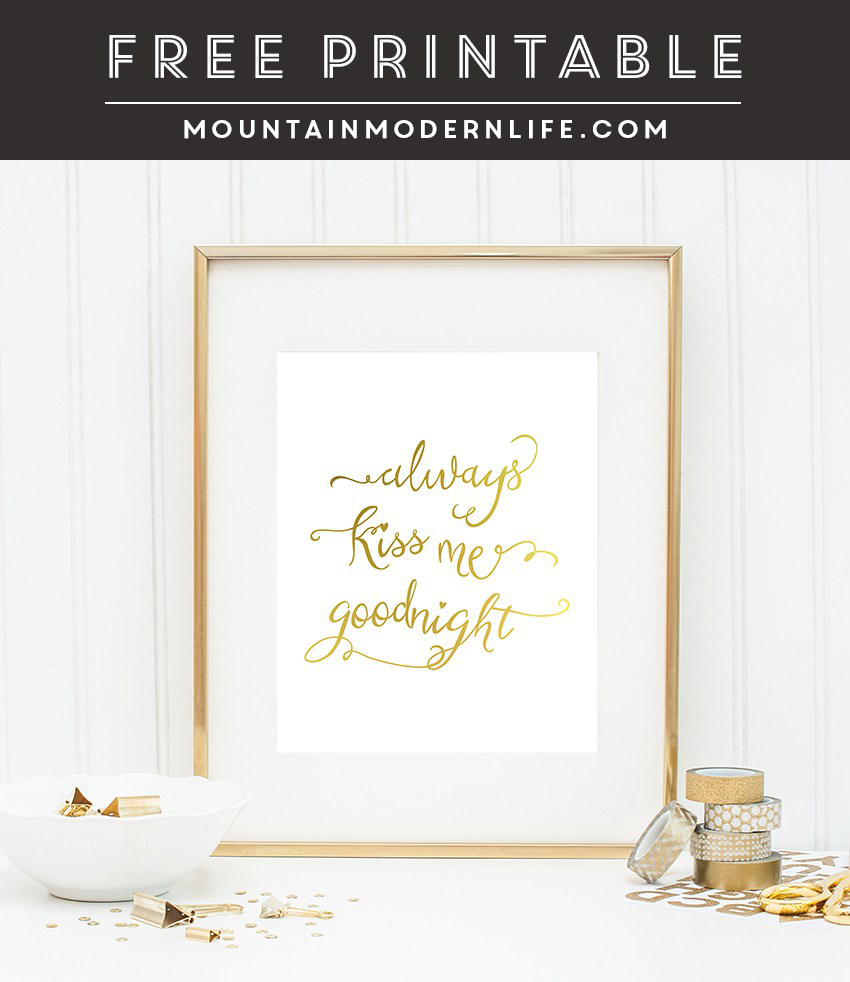 """Download this free printable for Valentine's Day that says """"Always Kiss Me Goodnight"""" from MountainModernLife.com"""