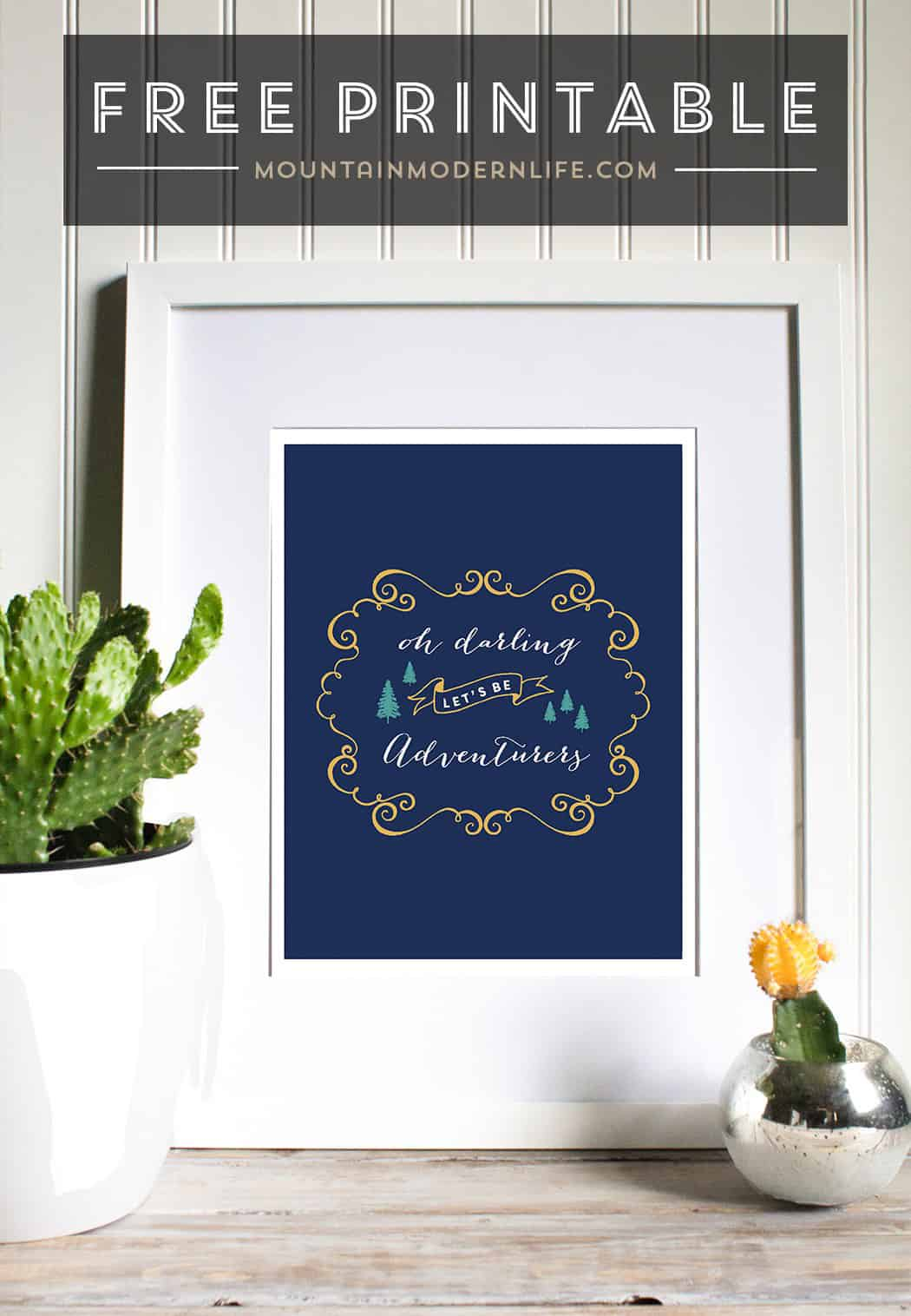 """Download and print this FREE printable that says """"Oh darling let's be adventurers"""". This would be perfect on a gallery wall, or in a kid's room or nursery!"""