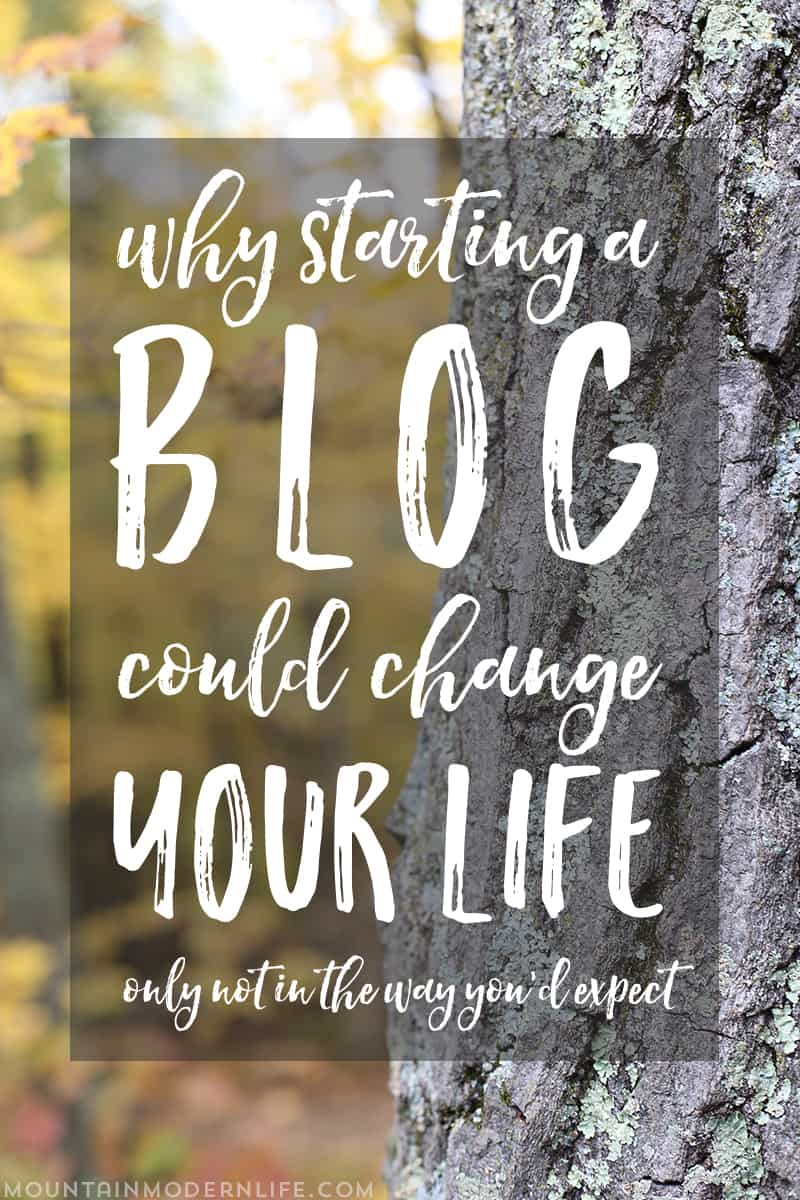 Why starting a blog could change your life, only not in the way you'd expect | MountainModernLife.com