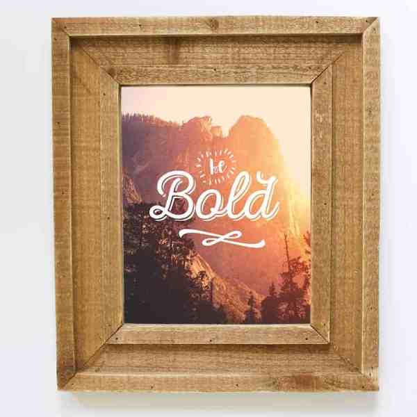 Be Bold Printable | MountainModernLife.com