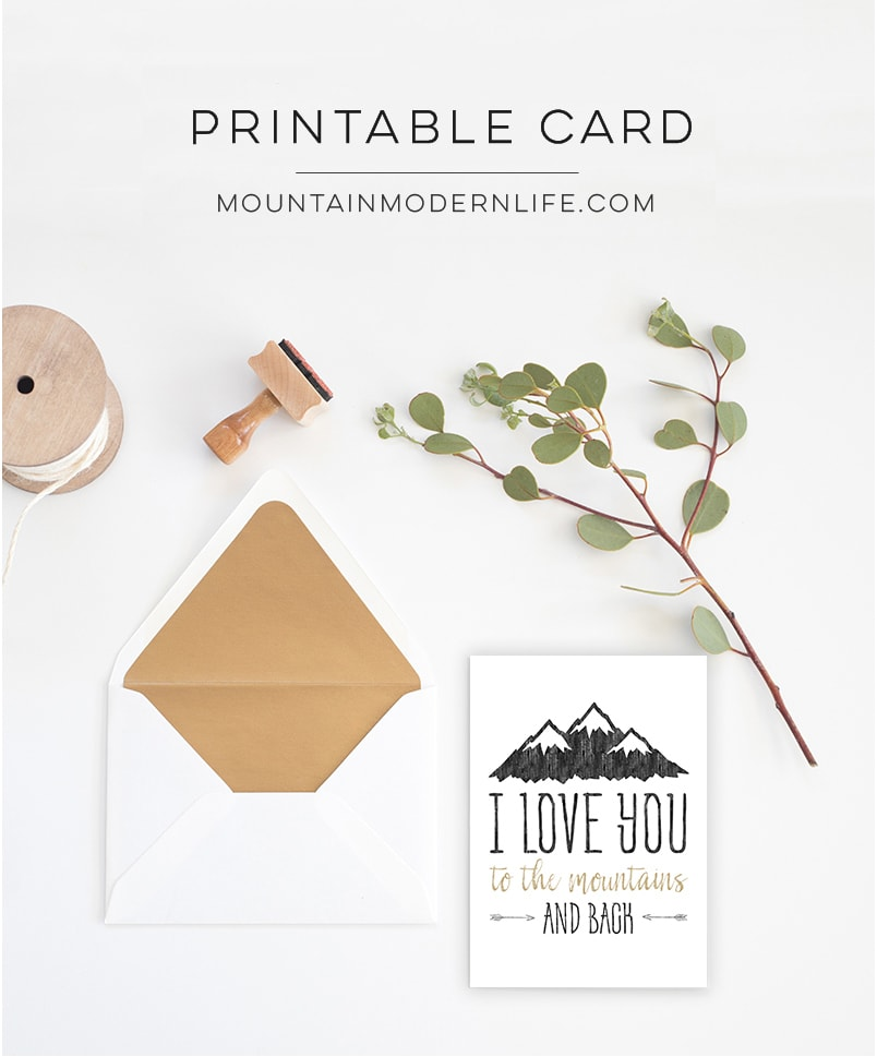 I Love You to the Mountains and Back Printable Card | MountainModernLife.com