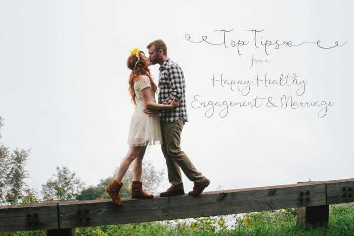 Top Tips for a Happy Healthy Engagement and Marriage