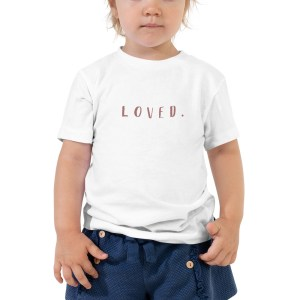 Loved Toddler Shirt