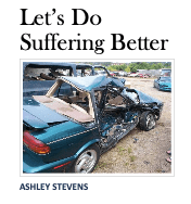 Let's Do Suffering Better Book by Ashley Stevens