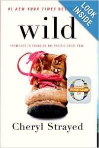 WILD, by Cheryl Strayed- image courtesy of amazon.com