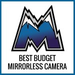 best budget mirrorless
