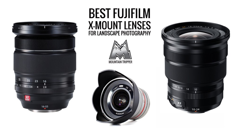 best fujifilm x mount lenses landscape photography