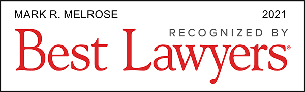 Mark R. Melrose was included in the 2021 Edition of The Best Lawyers in America© for Personal Injury Law