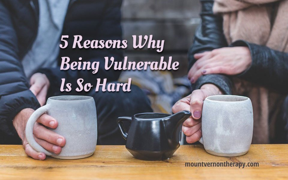 Afraid of being vulnerable