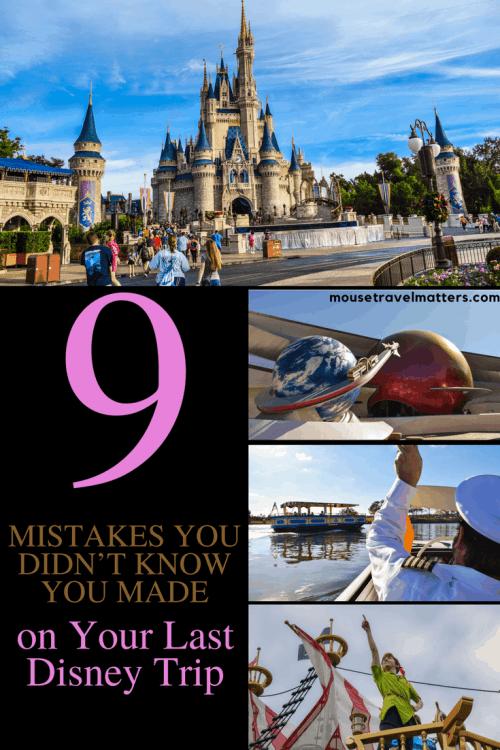 9 Walt Disney World Mistakes you didn't know you made on your last Disney trip, so you can have a fantastic Disney Vacation the next time around. #disney #disneyvacation #vactionmistakes #lessonlearned #waltdisneyworld #disneyworld