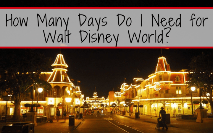 How Many Days Do I Need for Disney World?
