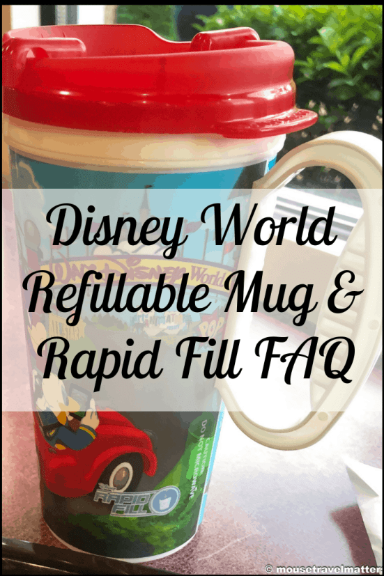 Disney World Refillable Mug & Rapid Fill FAQ
