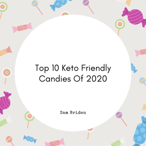 top 10 keto friendly candies of 2020