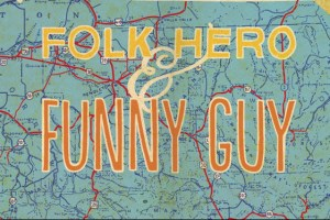 Jeff Grace's film Folk Hero and Funny Guy