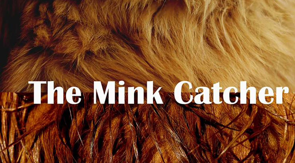 "Samantha Buck's ""The Mink Catcher"""