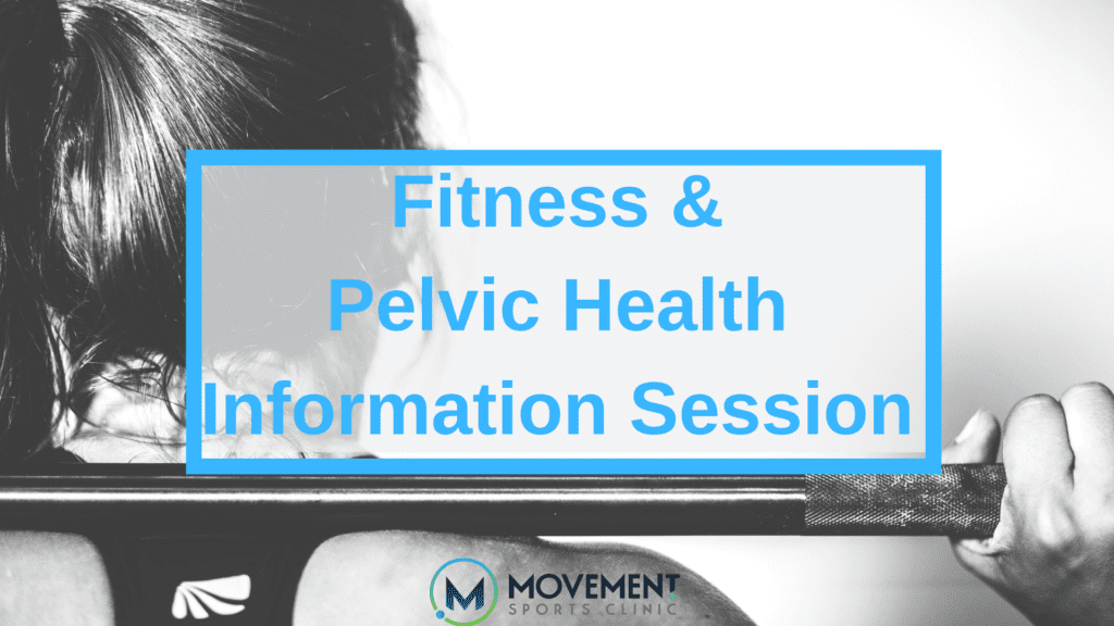 Fitness & Pelvic Health Information Session