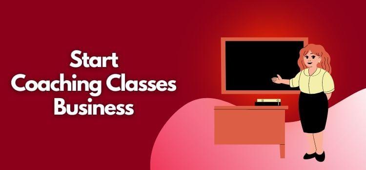 Start Coaching Classes Business