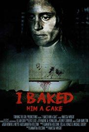 I baked him a cake