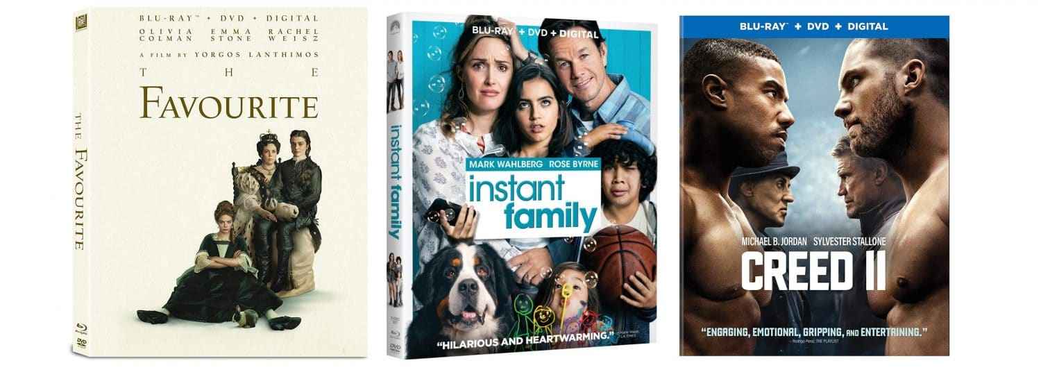 Instant Family, The Favourite and Creed II hit Blu-ray and DVD this week.