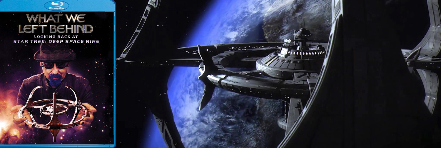 The Star Trek Deep Space Nine documentary What We Left Behind is now availalble on Blu-ray.