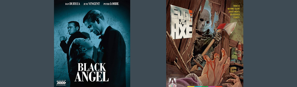 Edge of the Axe and Black Angel are both hitting this week from Arrow.