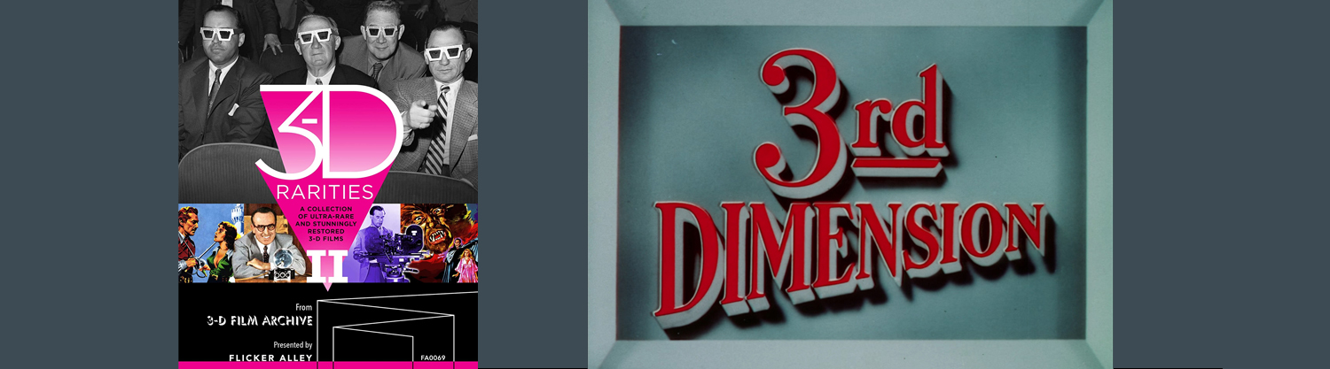Flicker Alley returns to 3D movies with their new 3D Rarities from the 3D film Archive!