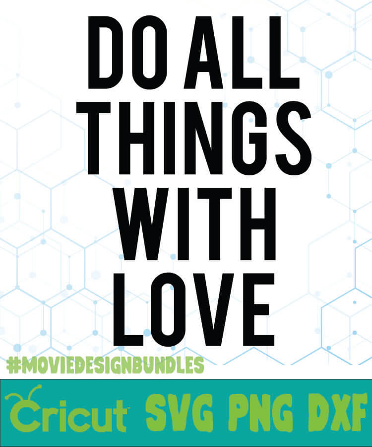 Download DO ALL THINGS WITH LOVE QUOTES SVG, PNG, DXF CRICUT ...