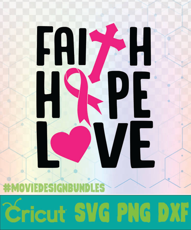 Download FAITH HOPE LOVE BREAST CANCER AWARENESS QUOTES LOGO SVG ...