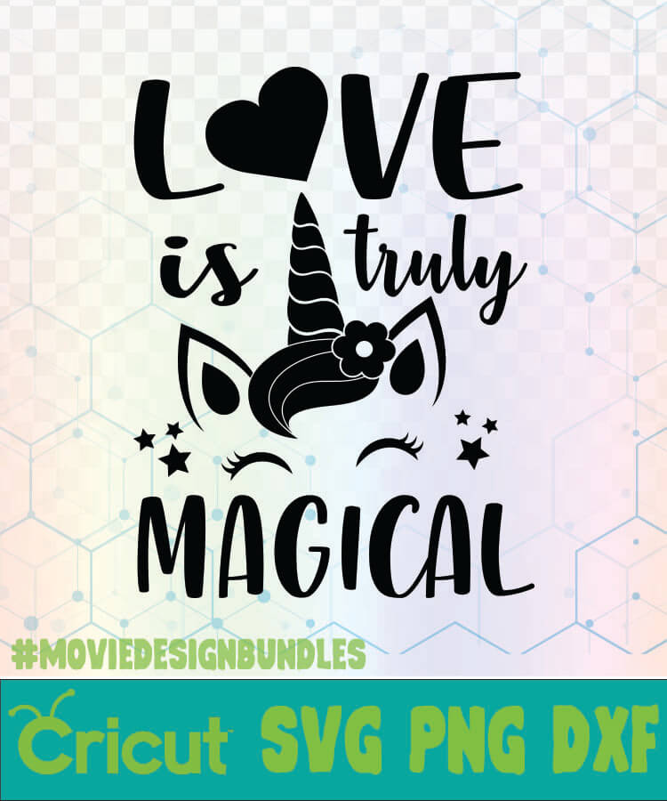 Download LOVE IS TRULY MAGICAL UNICORN QUOTES LOGO SVG, PNG, DXF ...